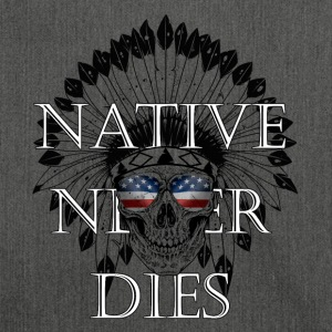 Native never dies - America United States Indian - Shoulder Bag made from recycled material