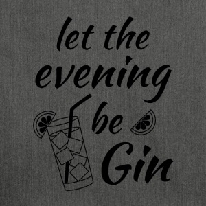 Gin Tonic Say Let the evening begin black - Shoulder Bag made from recycled material
