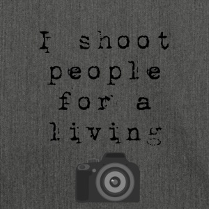 I shoot people for a living - photographer - Shoulder Bag made from recycled material