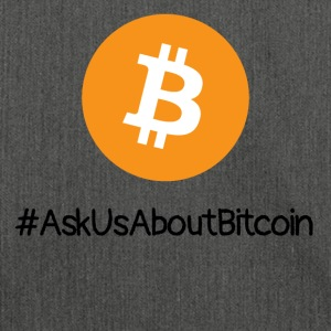 Ask us about Bitcoin - #AskUsAboutBitcoin - Shoulder Bag made from recycled material