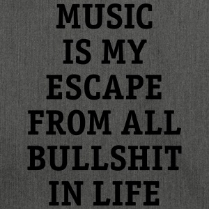 Music is my escape from all bullshit in life Musik - Schultertasche aus Recycling-Material