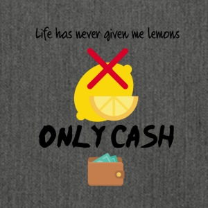 Life has never given me lemons only cash - Shoulder Bag made from recycled material