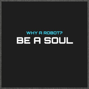Why a robot? BE IN SOUL - Shoulder Bag made from recycled material