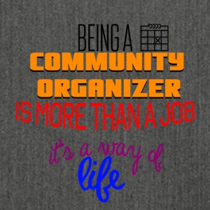 Being a community organizer is more than a job - Shoulder Bag made from recycled material