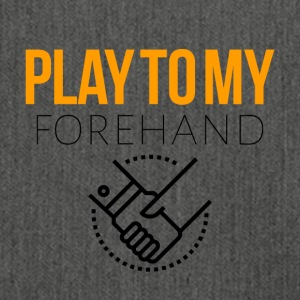 Play to my forehand - Shoulder Bag made from recycled material
