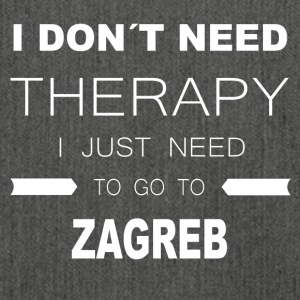 i dont need therapy i just need to go to ZAGREB - Shoulder Bag made from recycled material
