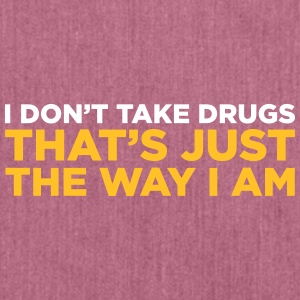 I Do Not Do Drugs. That S How I Am! - Shoulder Bag made from recycled material