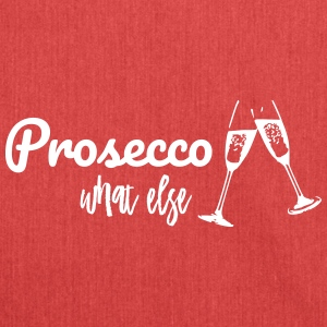 Prosecco what else?! - Schultertasche aus Recycling-Material
