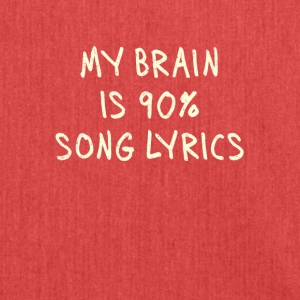 MY BRAIN IS 90% SONG LYRICS Shirt - Shoulder Bag made from recycled material