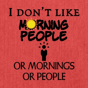 I do not like people or mornings or people - Shoulder Bag made from recycled material