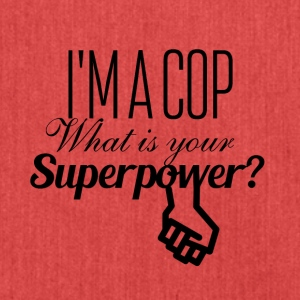 I am a cop what is your superpower - Schultertasche aus Recycling-Material