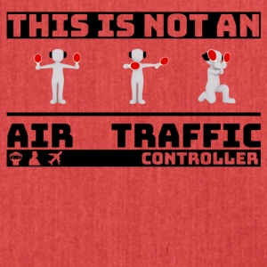 This is not an Air Traffic Controller - ATC Shirt - Shoulder Bag made from recycled material