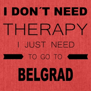i dont need therapy i just need to go to BELGRAD - Schultertasche aus Recycling-Material