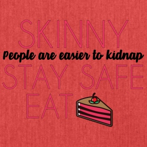 Cake: Skinny People Are Easier To Kidnap. Stay - Shoulder Bag made from recycled material