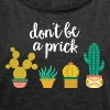 Don't Be A Prick | Cool Succulent Design - Frauen T-Shirt mit gerollten Ärmeln