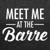 Meet Me At The Barre - Women's T-shirt with rolled up sleeves