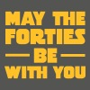 May The Forties Be With You - Women's T-Shirt with rolled up sleeves