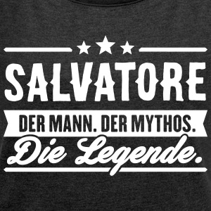 Man Myth Legend Salvatore - Women's T-shirt with rolled up sleeves