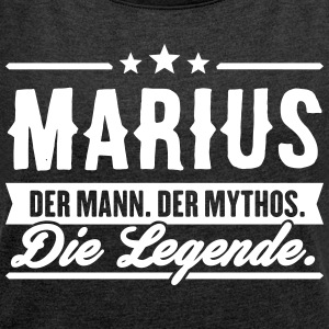 Man Myth Legend Marius - Women's T-shirt with rolled up sleeves