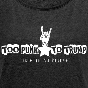 For Punk til Trump - T-skjorte med rulleermer for kvinner