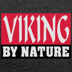 Viking by Nature - Frauen T-Shirt mit gerollten Ärmeln