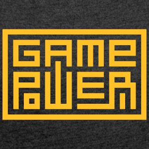 Game Power - Frauen T-Shirt mit gerollten Ärmeln