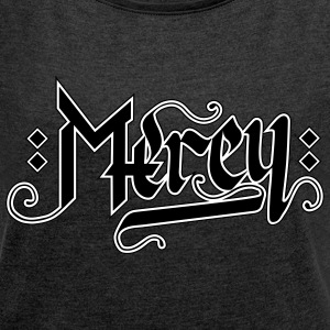 Mercy - Women's T-shirt with rolled up sleeves