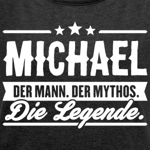 Man Myth Legend Michael - Women's T-shirt with rolled up sleeves