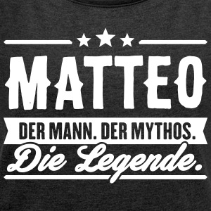 Man Myth Legend Matteo - Women's T-shirt with rolled up sleeves