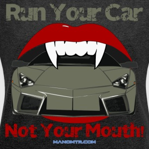 Run Your Car, Not Your Mouth Ref: L-Reveton - Women's T-shirt with rolled up sleeves