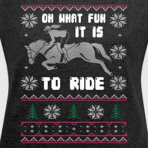 OH WHAT FUN IT IS TO RIDE - Women's T-shirt with rolled up sleeves
