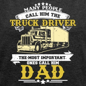 Truck driver sayings - Women's T-shirt with rolled up sleeves