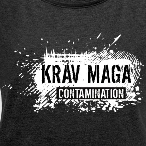 krav maga contamination - Women's T-shirt with rolled up sleeves