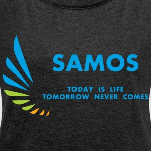 Samos Today is Life - Women's T-shirt with rolled up sleeves
