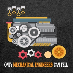 Only Mechanical Engineers Can Tell - Funny T-shirt - Women's T-shirt with rolled up sleeves