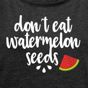 Dont eat watermelon seeds - white - Women's T-shirt with rolled up sleeves