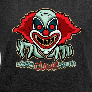Killer Clown T-shirt - Women's T-shirt with rolled up sleeves