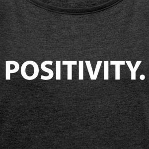 Positivity (white) - Women's T-shirt with rolled up sleeves