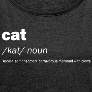 Cat definition and meaning - Funny - Women's T-shirt with rolled up sleeves