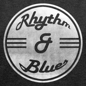 Rhythm & Blues - Women's T-shirt with rolled up sleeves