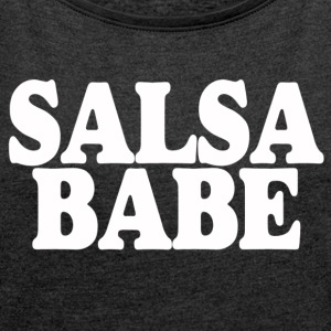 SALSA BABE - Women's T-shirt with rolled up sleeves