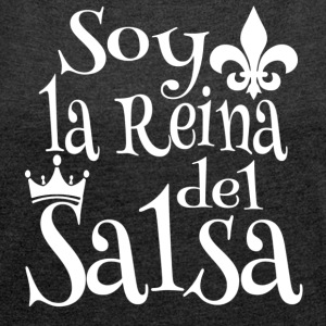 Soy la Reina del Salsa - Dance Shirt - Women's T-shirt with rolled up sleeves