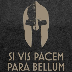 Spartan Helm latin motto Si Vis Pacem Para Bellum - Women's T-shirt with rolled up sleeves