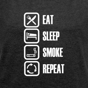 SMOKE EVERY DAY - Women's T-shirt with rolled up sleeves