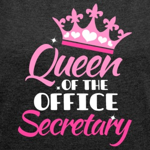 Queen of the office - Secretary - Women's T-shirt with rolled up sleeves