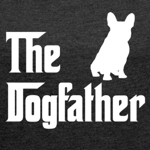 The Dogfather - Frauen T-Shirt mit gerollten Ärmeln