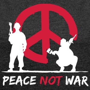 Peace was not - Women's T-shirt with rolled up sleeves