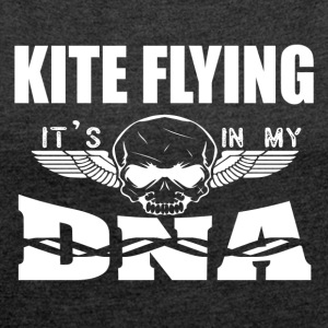 KITE FLYING - its in my DNA - Women's T-shirt with rolled up sleeves
