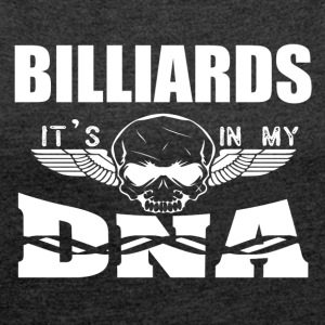 BILLIARDS - It's in my DNA - Women's T-shirt with rolled up sleeves
