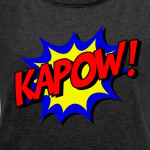 kapow - Women's T-shirt with rolled up sleeves